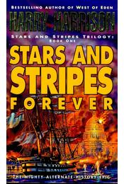 Stars and Stripes Forever - Harrison, Harry - Régikönyvek