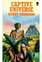 Captive Universe - Harrison, Harry - Régikönyvek