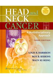 Head and Neck Cancer - A Multidisciplinary Approach - HARRISON, LOUIS B. - SESSIONS, ROY B. - HONG, WAUN KI - Régikönyvek
