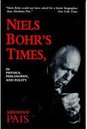 Niels Bohr's Times, in Physics, Philosophy, and Politics - PAIS, ABRAHAM - Régikönyvek