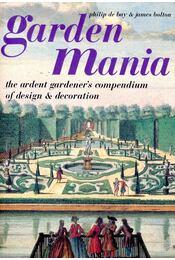 Garden Mania - Philip de Bay, James Bolton - Régikönyvek