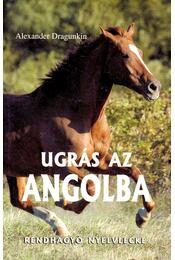 Ugrás az angolba (rendhagyó nyelvlecke) - DRAGUNKIN, ALEXANDER - Régikönyvek