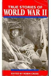 True Stories World War II - Cross, Robin - Régikönyvek