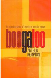 Boogaloo - The Quintessence of American Popular Music - KEMPTON, ARTHUR - Régikönyvek