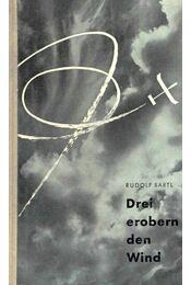 Drei erobern den Wind - BARTL, RUDOLF - Régikönyvek