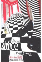 The Annotated Alice: Alice's Adventures in Wonderland and Through the Looking-Glass - CARROLL, LEWIS - GARDNER, MARTIN - Régikönyvek