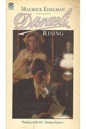 Disraeli Rising - EDELMAN, MAURICE - Régikönyvek