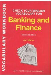 Check Your English Vocabulary for Banking & Finance - 2nd Edition - MARKS, JON - Régikönyvek