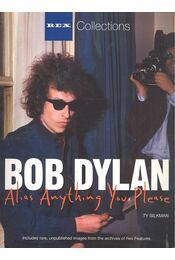 Bob Dylan - Alias Anything You Please (Rex Collections) - SILKMAN, TY - Régikönyvek