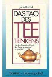 Das Tao des Teetrinkens - BLOFELD, JOHN - Régikönyvek