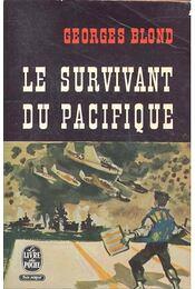 Le survivant du Pacifique - Blond, Georges - Régikönyvek