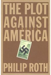 The Plot Against America - Philip Roth - Régikönyvek
