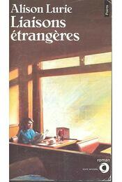 Liaisons étrangères - Lurie, Alison - Régikönyvek