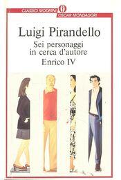 Sei personaggi in cerca d'autore - Enrico IV - Pirandello, Luigi - Régikönyvek