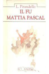 Il fu Mattia Pascal - Pirandello, Luigi - Régikönyvek