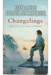 Changelings - MCcCAFFREY, ANNE - SCARBOROUGH, ELIZABETH ANN - Régikönyvek