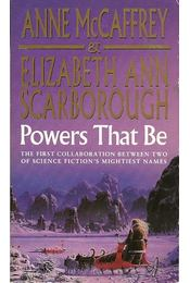 Powers That Be - MCcCAFFREY, ANNE - SCARBOROUGH, ELIZABETH ANN - Régikönyvek