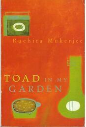 Toad in My Garden - MUKERJEE, RUCHIRA - Régikönyvek