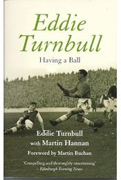 Eddie Turnbull - Having a Ball - TURNBULL, EDDIE, Martin Hannan - Régikönyvek