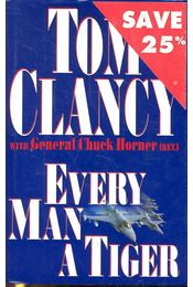 Every man a tiger - CLANCY, TOM - HORNER, CHUCK - Régikönyvek