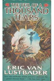 The Veil of a Thousand Tears -  ERIC VAN LUSTBADER - Régikönyvek