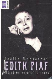 Edith Piaf - No, je ne regrett rien - MONSERRAT, JOËLLE - Régikönyvek