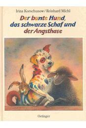 Der bunte Hund, das schwarze Schaf und der Angsthase - Korschunow, Irina - Régikönyvek