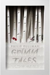 Grimm Tales: For Young and Old - Philip Pullman - Régikönyvek