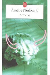 Attentat - Nothomb, Amélie - Régikönyvek