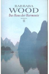 Das Haus der Harmonie - Barbara Wood - Régikönyvek