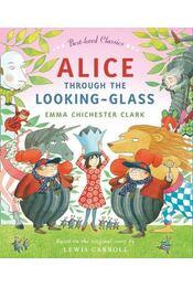 Alice Through the Looking Glass - CHICHESTER CLARK, EMMA - Régikönyvek