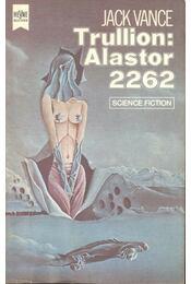 Trullion: Alastor 2262 - Vance, Jack - Régikönyvek