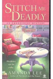 Stitch Me Deadley - LEE, AMANDA - Régikönyvek