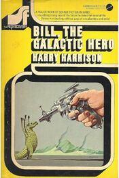 Bill, the Galactic Hero - Harrison, Harry - Régikönyvek