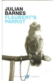 Flaubert's Parrot - Julian Barnes - Régikönyvek