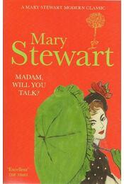 Madam, Will You Talk? - Stewart, Mary - Régikönyvek