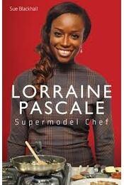 Supermodel Chef: The Unauthorised Biography - PASCALE, LORRAINE - Régikönyvek