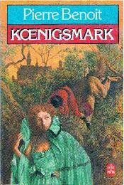 Koenigsmark - Benoit, Pierre - Régikönyvek