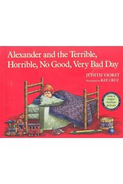 Alexander and the Terrible, Horrible, No Good, Very Bad Day - Viorst, Judith - Régikönyvek