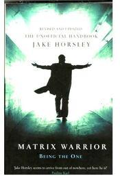 Matrix Warrior - HORSLEY, JAKE - Régikönyvek