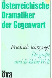 Die große und die kleine Welt - Schreyvogl, Friedrich - Régikönyvek