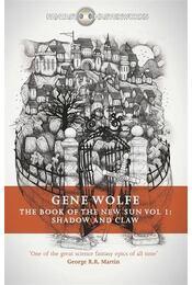 The Book Of The New Sun: Volume 1: Shadow and Claw - Wolfe, Gene - Régikönyvek