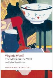 The Mark on the Wall and Other Short Fiction - Virginia Woolf - Régikönyvek