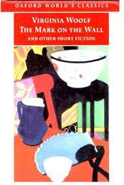 The Mark on the Wall and Other Short Fiction - Virginia Woolf - Régikönyvek