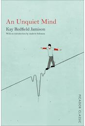 An Unquiet Mind - REDFIELD JAMISON, KAY - SOLOMON, ANDREW (INTRODUCTION) - Régikönyvek