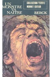 Un monstre va naitre - BERCK - Régikönyvek