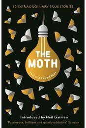 The Moth: This Is a True Story - BURNS, CATHERINE - GAIMAN, NEIL (INTRODUCTION) - Régikönyvek