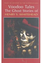 Voodoo Tales The Ghost Stories of Henry S. Whitehead - WHITEHEAD, HENRY S. - Régikönyvek