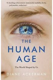 The Human Age: The World Shaped by Us - ACKERMAN, DIANE - Régikönyvek