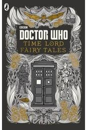 Doctor Who: Time Lord Fairy Tales - RICHARDS, JUSTIN - Régikönyvek
